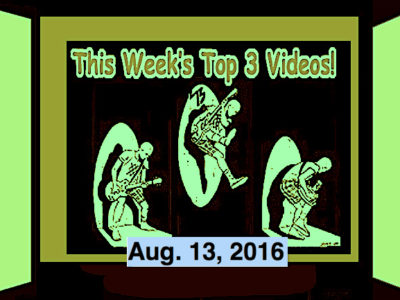 Top 3 Videos for Aug. 13, 2016! Black Honey, Mirror Trap, Spam 69 (Japan), Rock 'n' Roll Monkey & the Robots!