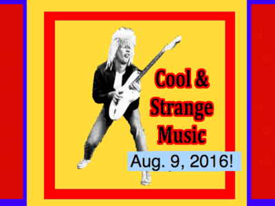 Cool & Strange Music for Aug. 9, 2016! Louis Armstrong, Andre Williams, Messer Chups!