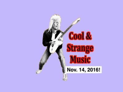 Cool & Strange Music for Nov 14, 2016! Jean-Jacques Perrey, Boots Randolph, Heywood Banks